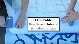 D.i.y. Padded Headboard (cheap) & Bedroom Tour!