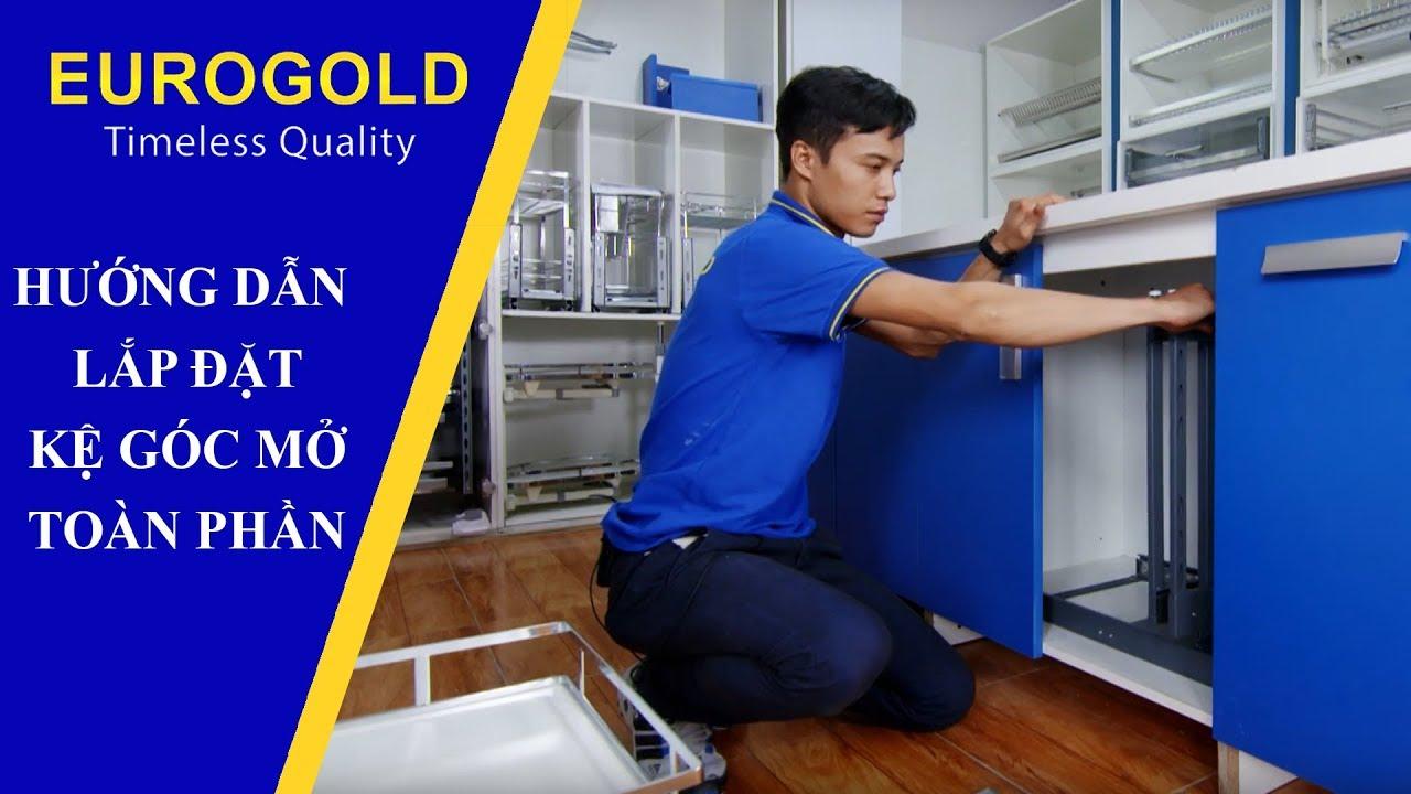HƯỚNG DẪN LẮP ĐẶT KỆ GÓC MỞ TOÀN PHẦN   Eurogold Vietnam