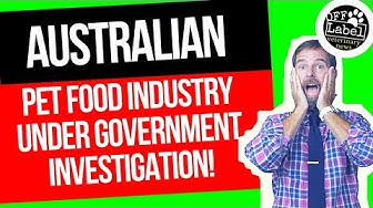 Australian Pet Food Industry Under Investigation!