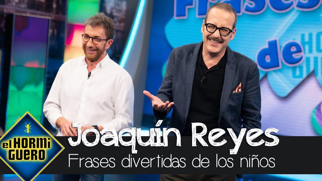 Descubrimos con Joaquín Reyes las frases más divertidas de los niños - El Hormiguero