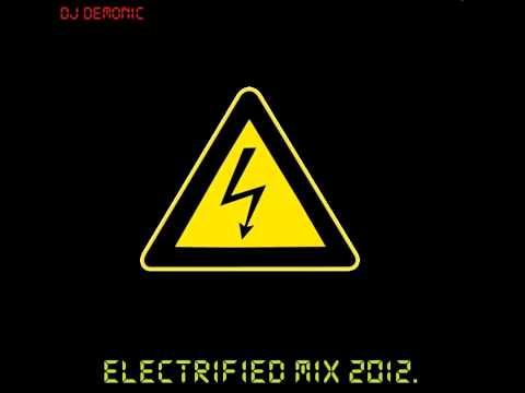 dj demonic electrified mix 2012