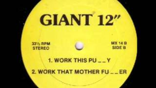 "Go Bitch Go! ""Work This Pussy"" GIANT 12"" MX-14 (Unofficial Release)"