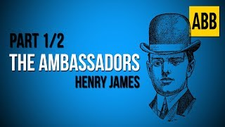 THE AMBASSADORS: Henry James - FULL AudioBook: Part 1/2