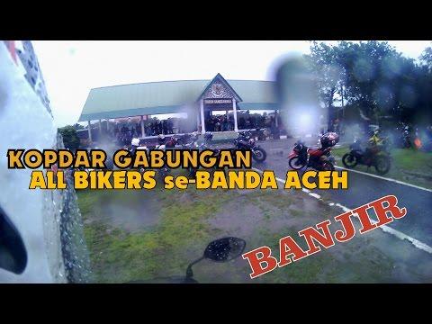 KOPDAR GABUNGAN ALL BIKERS se-BANDA ACEH - Banjir