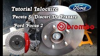 Tutorial inlocuire placute si discuri de franare Ford Focus 2