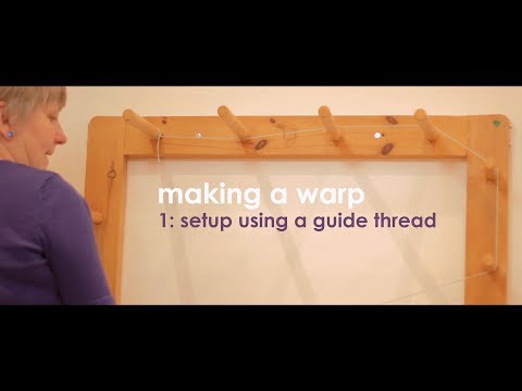 Weaving Basics: Making a Warp - Part 1 (Setup using a guide thread)