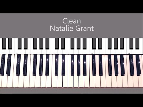 How to Play Clean  Natalie Grant  Piano Tutorial and Chords