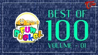 Fun Bucket | Best Of 100 Episodes | Volume - 01 | Funny Videos 2017 | Telugu Comedy Web Series