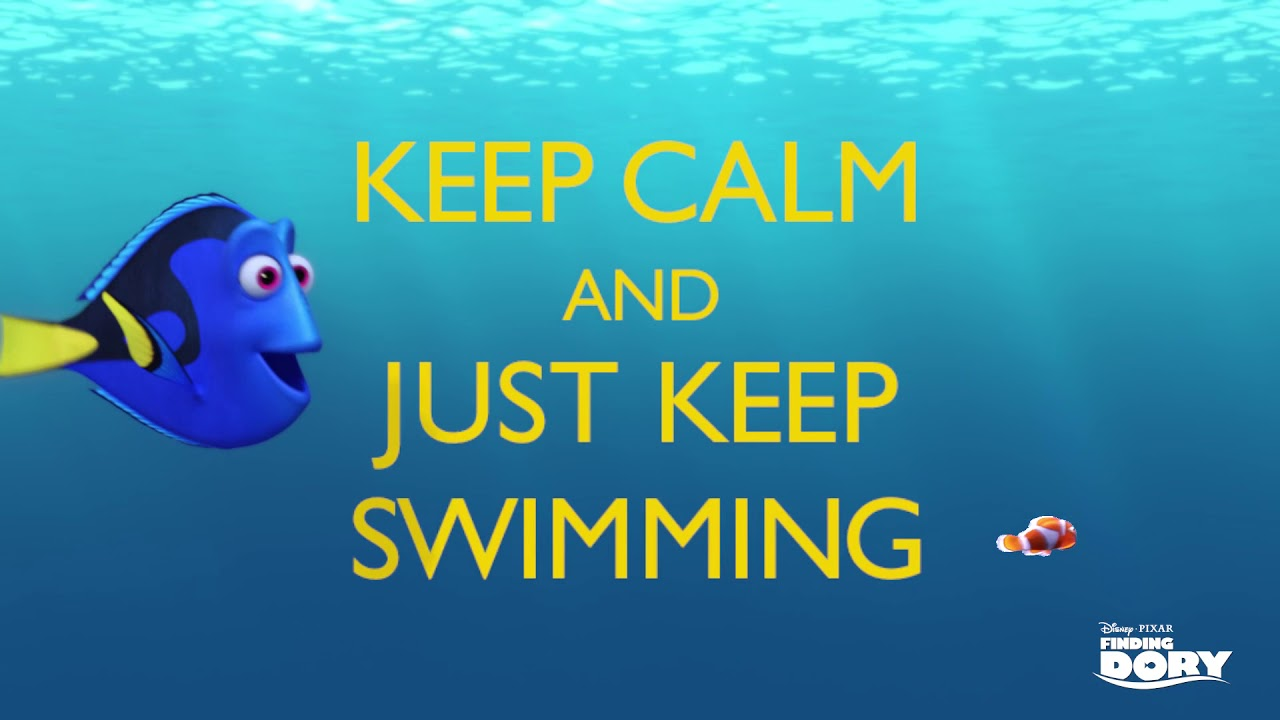 Finding Dory | Keep Calm and Just Keep Swimming | Disney•Pixar ...