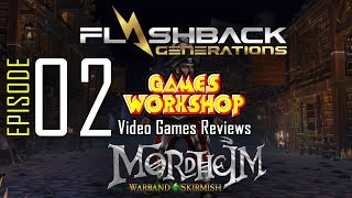 ep. 02 - Games Workshop Video Game Reviews - Mordheim Warband Skirmish