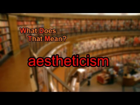 What does aestheticism mean?