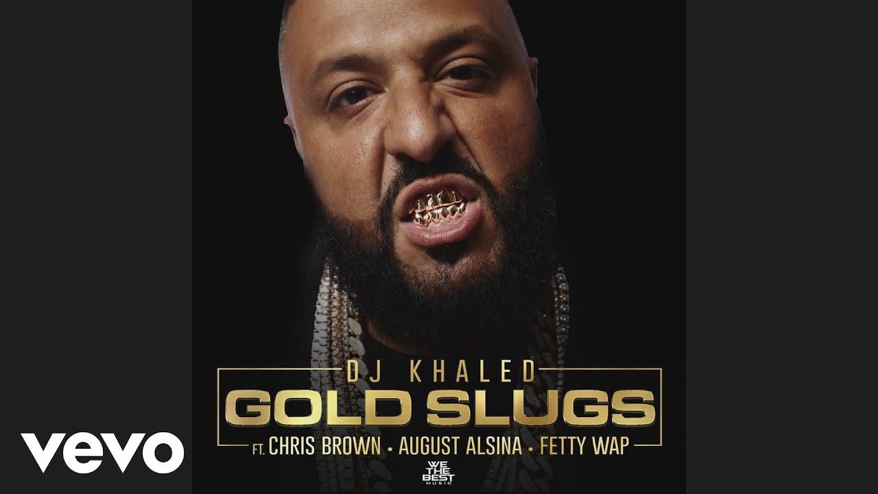 Download DJ Khaled - Gold Slugs (Audio) ft. Chris Brown, August Alsina, Fetty Wap
