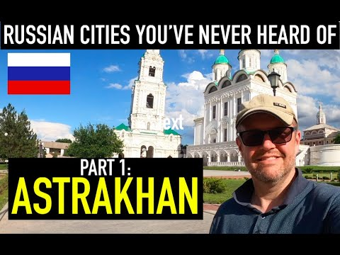 ASTRAKHAN! Visiting Russian cities you've probably never heard of. PART 1!