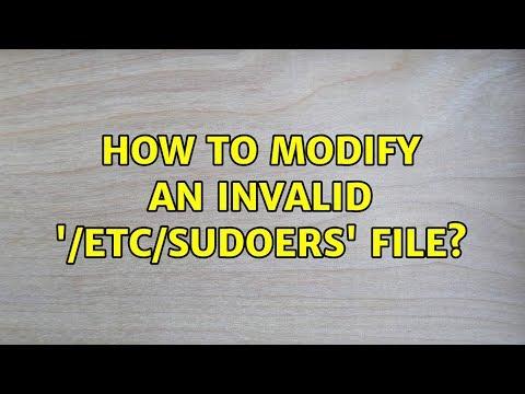 Ubuntu: How To Modify An Invalid '/etc/sudoers' File?