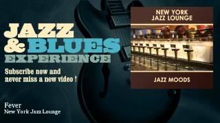New York Jazz Lounge - Fever