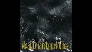 Samavayo - Death.March.Melodies! (Full Album 2005)