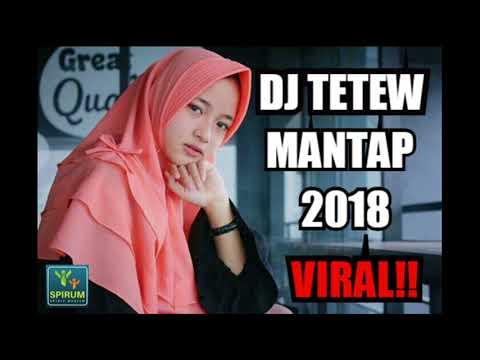 DJ TETEW VIRAL 2018 | BASS PECAH KEPALA OTAK TERBARU REMIX DJ