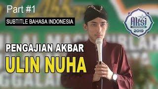 #01 PENGAJIAN AKBAR ULIN NUHA, PERDANA BERSUBTITLE BAHASA INDONESIA,14 JUNI 2019