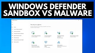 Windows Defender Sandbox Test vs Malware
