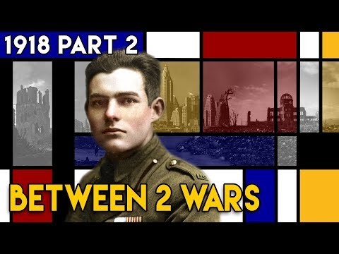 Disease, War and The Lost Generation I Between 2 Wars I 1918 Part 2 of 2