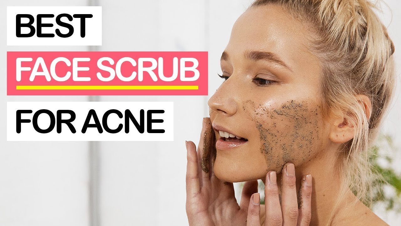10 Best Face Scrubs For Acne 2019 For Oily Skin Acne Scars