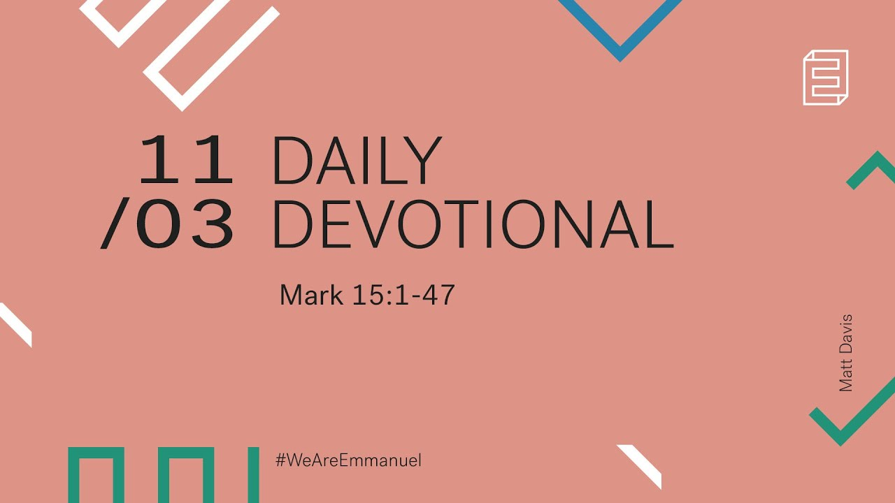 Daily Devotion with Matt Davis // Mark 15:1-47 Cover Image