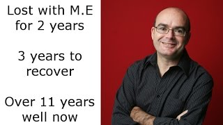 Perspective of a long-term recovered from Myalgic Encephalomyelitis (Chronic Fatigue Syndrome)