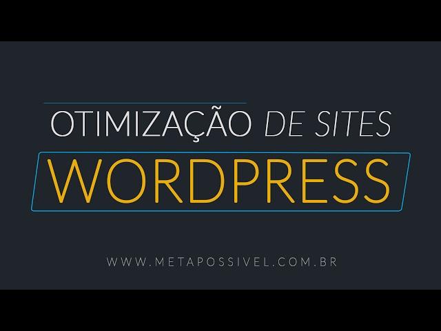 🖥Curso de Otimização de Sites Wordpress | Deixe seu site rápido e seguro