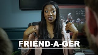 FRIEND-A-GER (EPISODE 5)