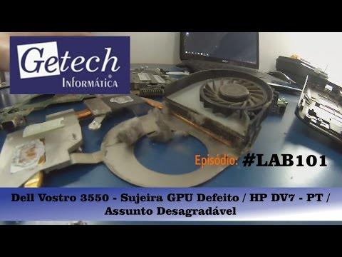 Getechinf #Lab101 - Dell Vostro 3550 - Sujeira GPU Defeito / HP DV7 - PT / Assunto Desagradável