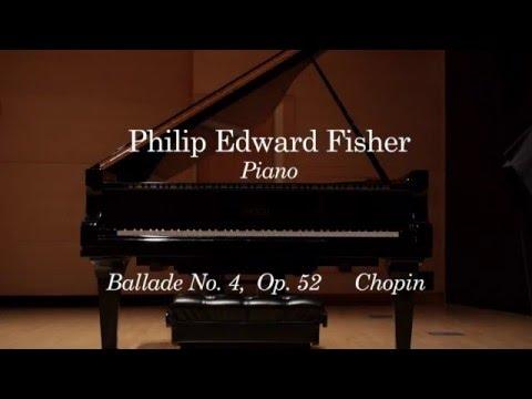 Philip Edward Fisher : Chopin Ballade No. 4, Op. 52