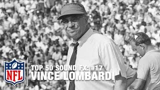 Top 50 Sound FX | #17: Vince Lombardi: