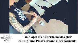 Time lapse of punk designer cutting Plus Fours and other garments | Behind-the-seams