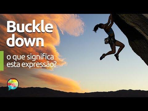 Buckle Down   O que significa esta expressão?