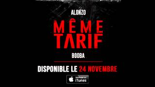 Video Alonzo ft Booba - Même Tarif [ SON OFFICIEL ] download MP3, 3GP, MP4, WEBM, AVI, FLV Agustus 2018