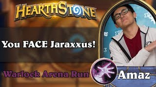 Hearthstone Arena - [Amaz] You FACE Jaraxxus!