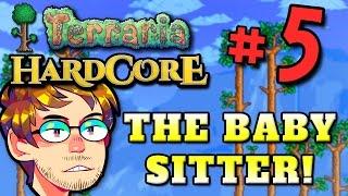 Terraria HC #3! - Part 5 (THE BABYSITTER!)