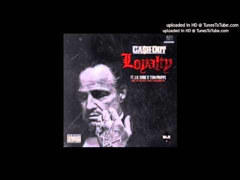 Cash Out - Loyalty (Feat. Lil Durk &Tion Phipps)