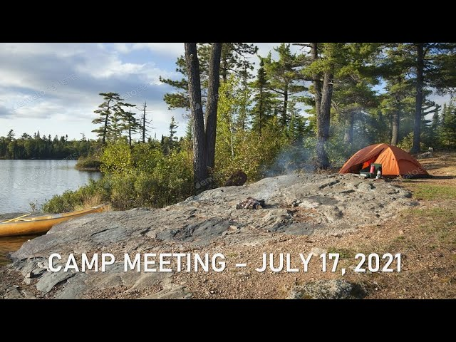 July 17, 2021. Camp Meeting