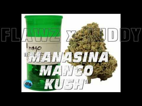 """""""MANASINA MANGO KUSH"""""""