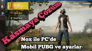 Nox ile PC'den Mobil PubG oynama kasma sorununa çözüm ve klavye ayarları.