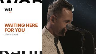 Martin Smith - Waiting Here For You | Worship Moment