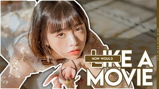 How Would OH MY GIRL OT8 (오마이걸) Sing 'Like A Movie' …