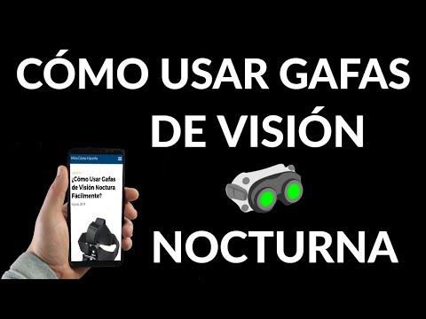 Cómo Usar Gafas de Visión Noctura