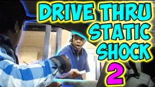 Drive Thru Static Shock 2