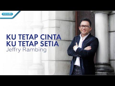 Jeffry Rambing - Ku Tetap Cinta Ku Tetap Setia (Official Music Video)