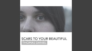 Play Scars To Your Beautiful