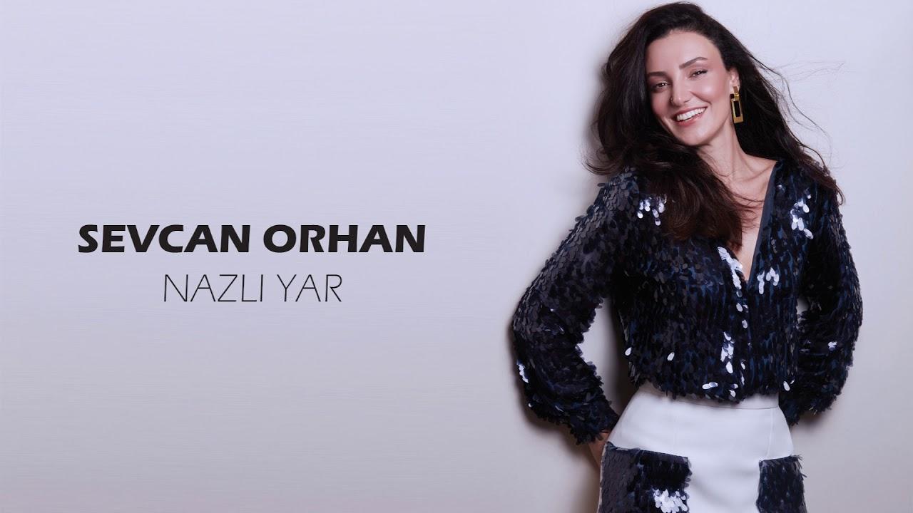 Download Sevcan Orhan - Nazlı Yar