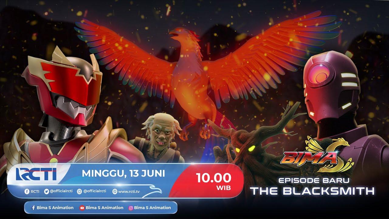 """New Episode BIMA S """"THE BLACKSMITH"""" Minggu, 13 Juni 2021 Jam 10.00 WIB Hanya di RCTI"""