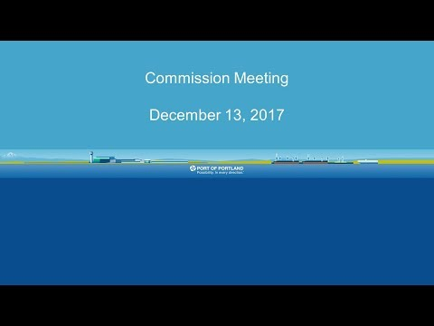 Port of Portland Commission Meeting - December 13, 2017